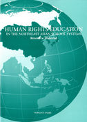 Human Rights Education IN THE NORTHEAST ASIAN SCHOOL SYSTEMS Resource Material(2013)