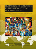 Human Rights Education in the School Systems in Southeast Asia - Cambodia, Indonesia, Lao PDR and Thailand(2009)